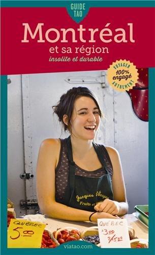 Guide Tao Montréal et sa région, insolite et durable par Marion Tissot