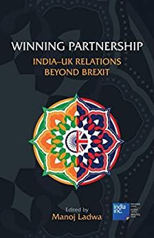 Winning Partnership: India-UK Relations Beyond Brexit by [Ladwa, Manoj]
