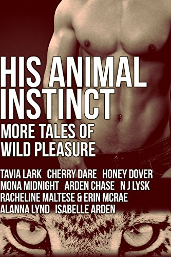 His Animal Instinct: More Tales of Wild Pleasure (English Edition)
