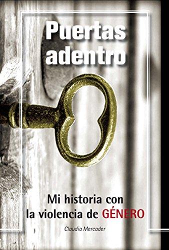 Puertas Adentro: Mi Historia con la Violencia de Género. eBook ...