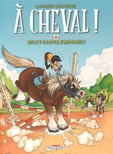 A cheval (2) : Qui s'y frotte, s'hippique !