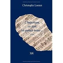 L'important, ce sont les petites notes by Looten, Christophe (2010) Paperback