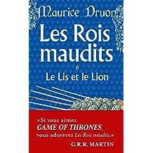 Les Rois maudits, tome 6 : Le Lis et le Lion