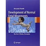 Development of Normal Fetal Movements: The First 25 Weeks of Gestation 2010 Edition by Piontelli, Alessandra (2010) Hardcover