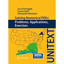 Solving Numerical PDEs: Problems, Applications, Exercises (UNITEXT)