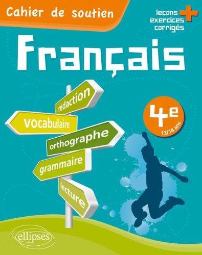 Le Français en Quatrième Cahier de Soutien Orthographe Grammaire Vocabulaire Rédaction Lecture Ex.Co.