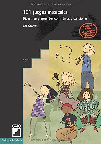 101 juegos musicales: 191 (Biblioteca De Eufonia) por GER STORMS