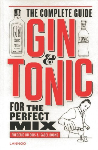 Gin & Tonic: Complete Guide for the Perfect Mix by Fr??d??ric Du Bois (2014-03-07)