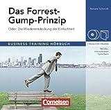 Business Training Hörbuch: Das Forrest-Gump-Prinzip: Oder die Wiederentdeckung der Einfachheit. Hör-CDs mit Begleitheft