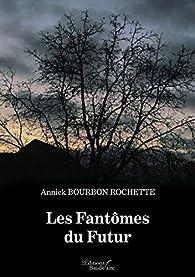 Les Fantômes du Futur par  Annick Bourbon Rochette