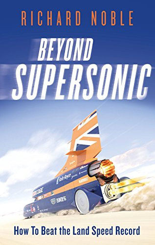 Beyond Supersonic: Bloodhound and the Race for the Land Speed Record (English Edition)