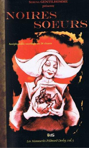 Noires Soeurs : Antiphonaire Sacrilège en 24 Chants: 5