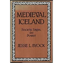 Medieval Iceland: Society, Sagas, and Power by Jesse L. Byock (1988-09-01)