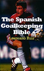 The Spanish Goalkeeping Bible