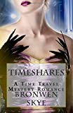 Timeshares: A Time Travel Mystery Romance by Bronwen Skye (2015-03-10)