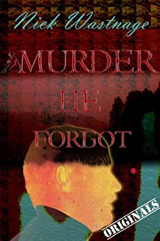 Murder He Forgot by [Wastnage, Nick]