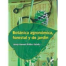 Botánica agronómica, forestal y de jardín (Agraria nº 8)