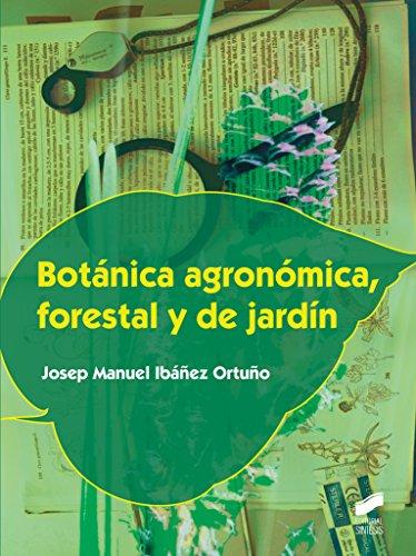 Botánica agronómica, forestal y de jardín (Agraria) por Josep Manuel Ibáñez Ortuño