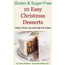 10 Easy Christmas Desserts: Paleo, Primal, Low Carb High Fat & Keto (Gluten & Sugar-Free Book 2) (English Edition)
