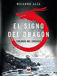 El signo del dragón par Ricardo Alía
