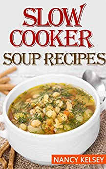 soup recipes 50 most delicious healthy slow cooker soup