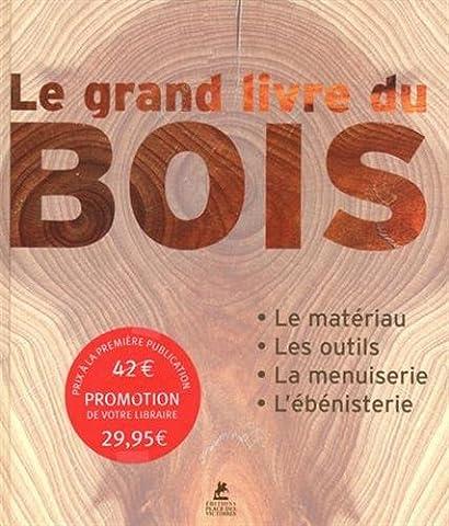 Le Grand Livre Du Bricolage Et De La Decoration - Le grand livre du