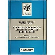 Advanced Ceramics in Chemical Process Engineering : British Ceramic Proceedings No. 43 Dec 1988