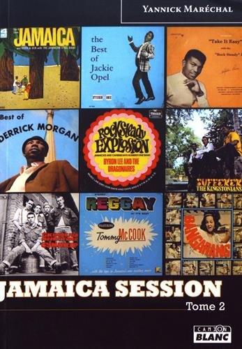 Jamaica Session : Discographie de l'Age d'Or de la musique jamaïquaine Tome 2