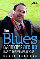 The Blues are Up - Cardiff City's Rise to the Premier League