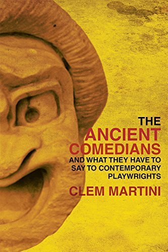 The Ancient Comedians: And the Influence They Had on Contemporary Theatre by Martini, Clem (2015) Paperback