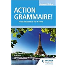 Action Grammaire! Fourth Edition: French Grammar for A Level