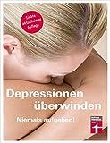 Depressionen überwinden: Niemals aufgeben