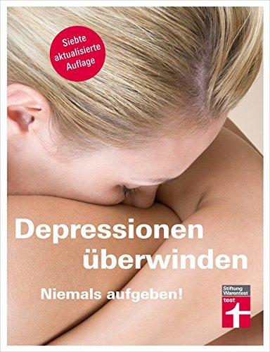 Rose Riecke-Niklewski&Günter Niklewski:Depressionen überwinden: Niemals aufgeben