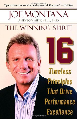The Winning Spirit: 16 Timeless Principles That Drive Performance Excellence by Joe Montana (2006-08-29)