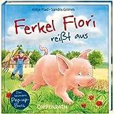 Ferkel Flori reißt aus - Sandra Grimm