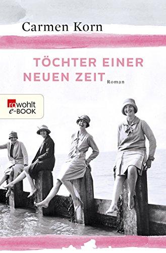 Töchter einer neuen Zeit (Jahrhundert-Trilogie 1) von [Korn, Carmen]