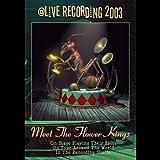 Meet The Flower Kings: A Live Recording 2003 [DVD]