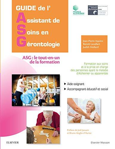 Guide de l'Assistant de soins en grontologie: ASG : le tout-en-un de la formation