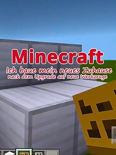 Clip: Minecraft: Ich baue mein neues Zuhause nach dem Upgrade auf neue Werkzeuge [OV] (Crafts Tools)
