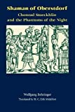 Shaman of Oberstdorf: Chonrad Stoeckhlin and the Phantoms of the Night (Studies in Early Modern German History) by Wolfgang Behringer (2000-06-29) - Wolfgang Behringer