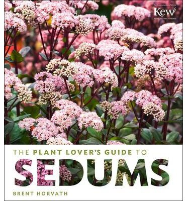 [(The Plant Lover's Guide to Sedums)] [ By (author) Brent Horvath ] [October, 2014]