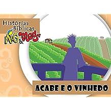 Acabe e o Vinho (Histórias Bíblicas Mig&Meg Livro 42) (Portuguese Edition)