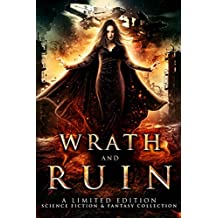 Wrath and Ruin: a Limited Edition Science Fiction and Fantasy Collection (English Edition)