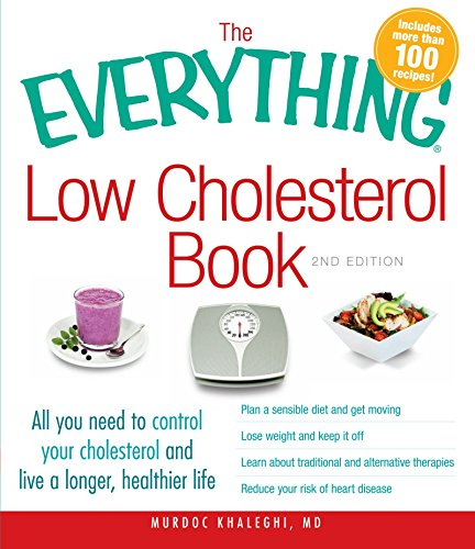 The Everything Low Cholesterol Book: All you need to control your cholesterol and live a longer, healthier life by Khaleghi, Murdoc (2010) Paperback