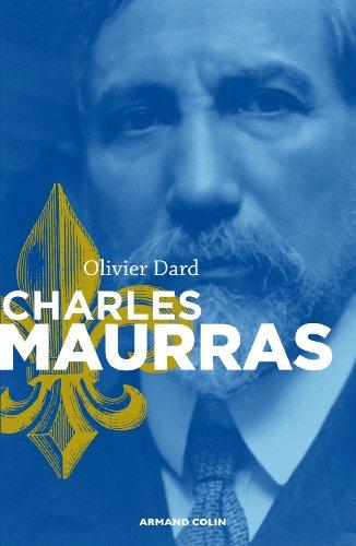 Charles Maurras : Le maître et l'action (Nouvelles biographies historiques) par Olivier Dard