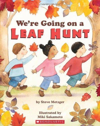 We're Going on a Leaf Hunt by Metzger, Steve (2008) Paperback