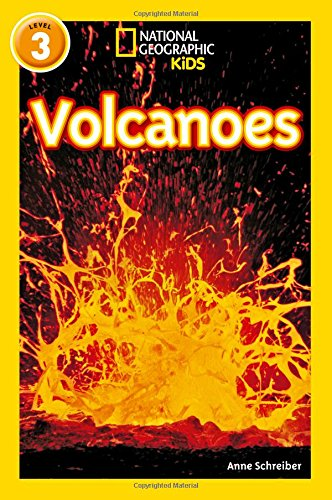 Volcanoes: Level 3 (National Geographic Readers) por Anne Schreiber