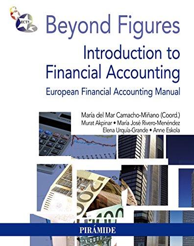 Beyond Figures: Introduction to Financial Accounting: European Financial Accounting Manual (Economía Y Empresa) por María del Mar Camacho