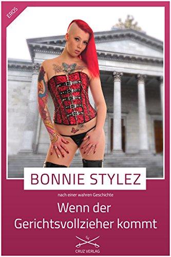 Wenn der Gerichtsvollzieher kommt: Eine Story von Bonnie Stylez