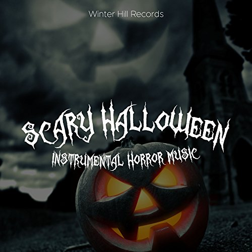 Scary Halloween Music: Instrumental Horror Music, Dark Music, Spooky Music, Creepy Music (Un Dia De Halloween)